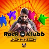 Jack Mazzoni Rock The Klubb