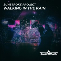 Sunstroke Project Walking In The Rain