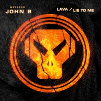 John B Lava / Lie To Me