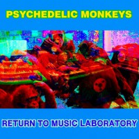 Psychedelic Monkeys Return To Music Laboratory