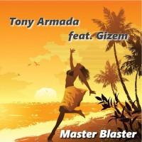 Tony Armada Master Blaster