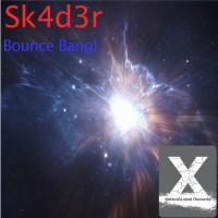 Sk4d3r Bounce Bang!