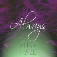 Kush Haze Always