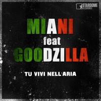 Miani feat. Goodzilla Tu vivi nell\'aria
