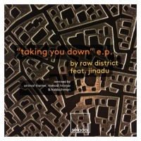 Raw District Taking You Down EP