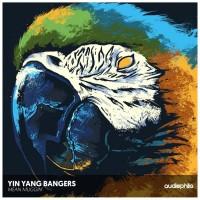 Yin Yang Bangers Mean Muggin\'