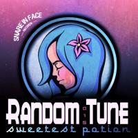 Random Tune Sweetest Potion