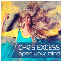 Chris Excess Open Your Mind