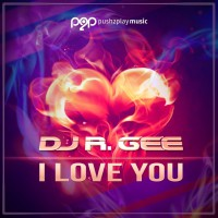Dj R Gee I Love You