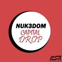 Nuk3dom Capital Drop