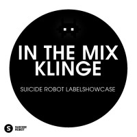 Klinge, various In The Mix: KLINGE Suicide Robot Labelshowcase