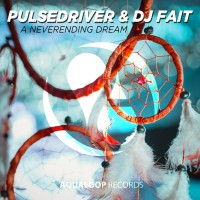 Pulsedriver & Dj Fait A Neverending Dream