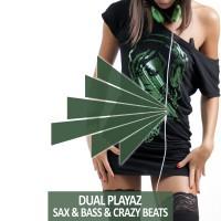 Dual Playaz Sax & Bass & Crazy Beats