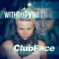 ClubFace Without You
