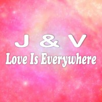 J & V Love Is Everywhere