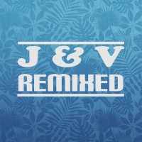 J & V Remixed