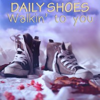 Daily Shoes Walking To You
