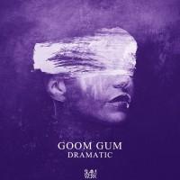 Goom Gum Dramatic
