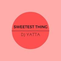 Dj Yatta Sweetest Thing