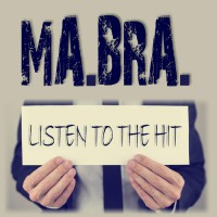 Ma.bra. Listen To The Hit