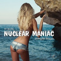 Nuclear Maniac Waiting For Summer