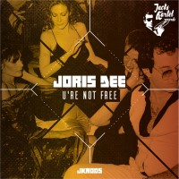 Joris Dee U\'re Not Free