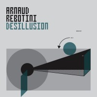 Arnaud Rebotini DESILLUSION