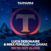 Luca Debonaire & Mike Ferullo feat Damae We're Not Alone