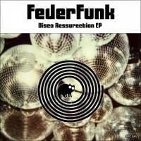Federfunk Disco Ressurection