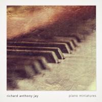Richard Anthony Jay Piano Miniatures