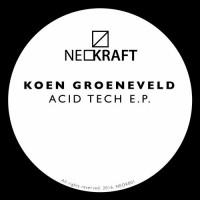 Koen Groeneveld Acid Tech E.P.