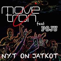 Movetron feat. Poju Nyt On Jatkot