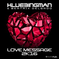 Klubbingman & Beatrix Delgado Love Message 2K16