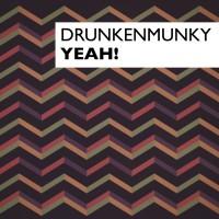 Drunkenmunky Yeah!