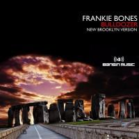 Frankie Bones Bulldozer