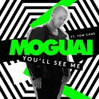Moguai feat. Tom Cane You\' ll See Me