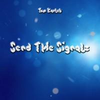 Tom Karlek Send The Signals