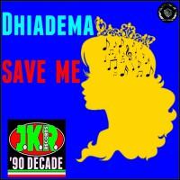 Dhiadema Save Me