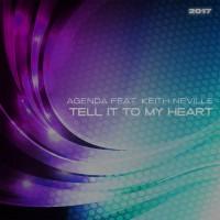 Agenda Feat Keith Neville Tell It To My Heart 2017