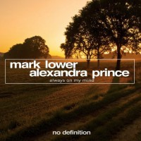 Mark Lower feat Alexandra Prince Always On My Mind