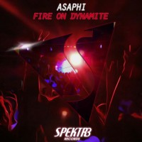 Asaphi Fire On Dynamite