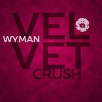 Wyman Velvet Crush EP