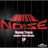 Byron Trace Louder Than Words EP