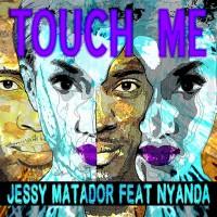 Jessy Matador Feat Nyanda Touch Me
