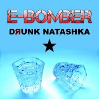 E-Bomber Drunk Natashka