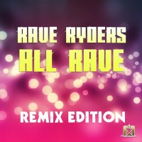 Rave Ryders All Rave