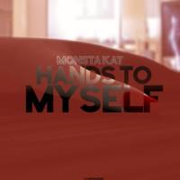 Monsta Kat Hands To Myself