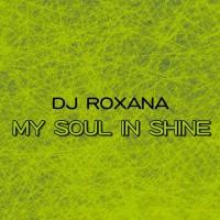 Dj Roxana My Soul In Shine