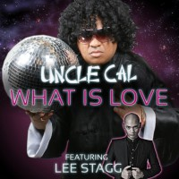Dj Uncle Cal Feat Lee Stagg What Is Love