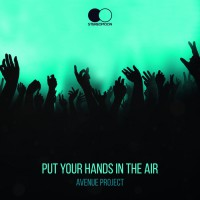 Avenue Project Put Your Hands In The Air
